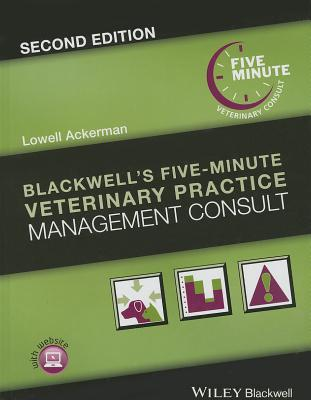 Blackwell's Five-Minute Veterinary Practice Management Consult By Ackerman, Lowell (EDT)